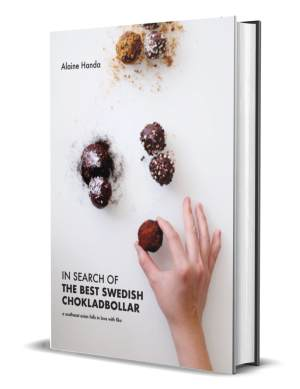 In Search of the Best Swedish Chokladbollar: A southeast asian falls in love with fika (Hardback) - by Alaine Handa