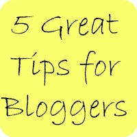 5 great tips for bloggers