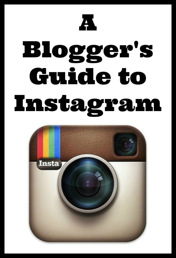 a blogger's guide to Instagram