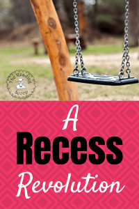 What can we do to get more recess into the classrooms? A Recess Revolution is needed! #parenting #education #thereadingscoop