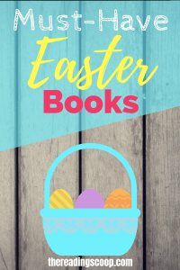 Check out these must-have books for Easter. Fill Easter baskets this year with books instead of candy! #easterbooks #easter #books http://thereadingscoop.com