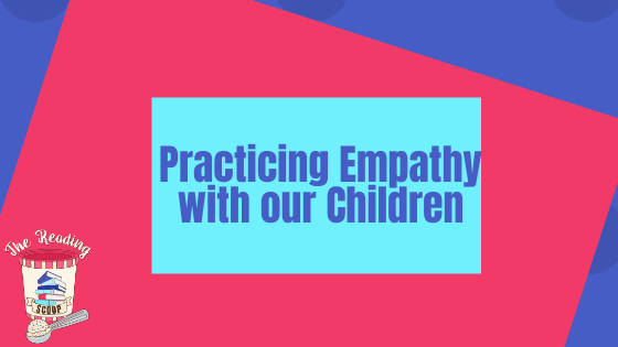 Encouraging Empathy in Our Children