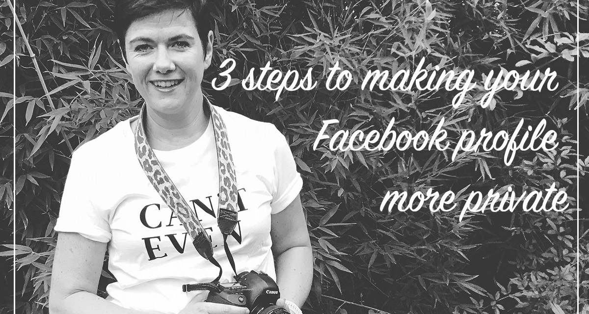 3 steps to make your Facebook profile less public