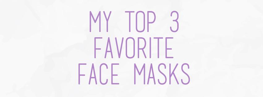 My Top 3 Favorite Face Masks | The Rebel Planner