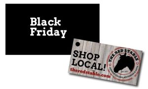 Shop Local BLACK FRIDAY! @ The Red Stable