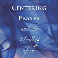 Centering Prayer and the Healing of the Unconscious