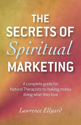 The Secrets of Spiritual Marketing