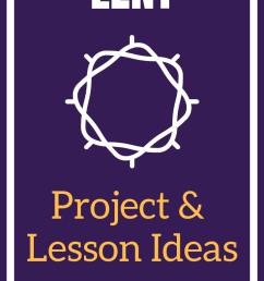 Lent Project and Lesson Plan Ideas   The Religion Teacher   Catholic  Religious Education [ 1102 x 735 Pixel ]