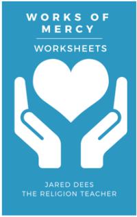 Works of Mercy Worksheets | The Religion Teacher ...