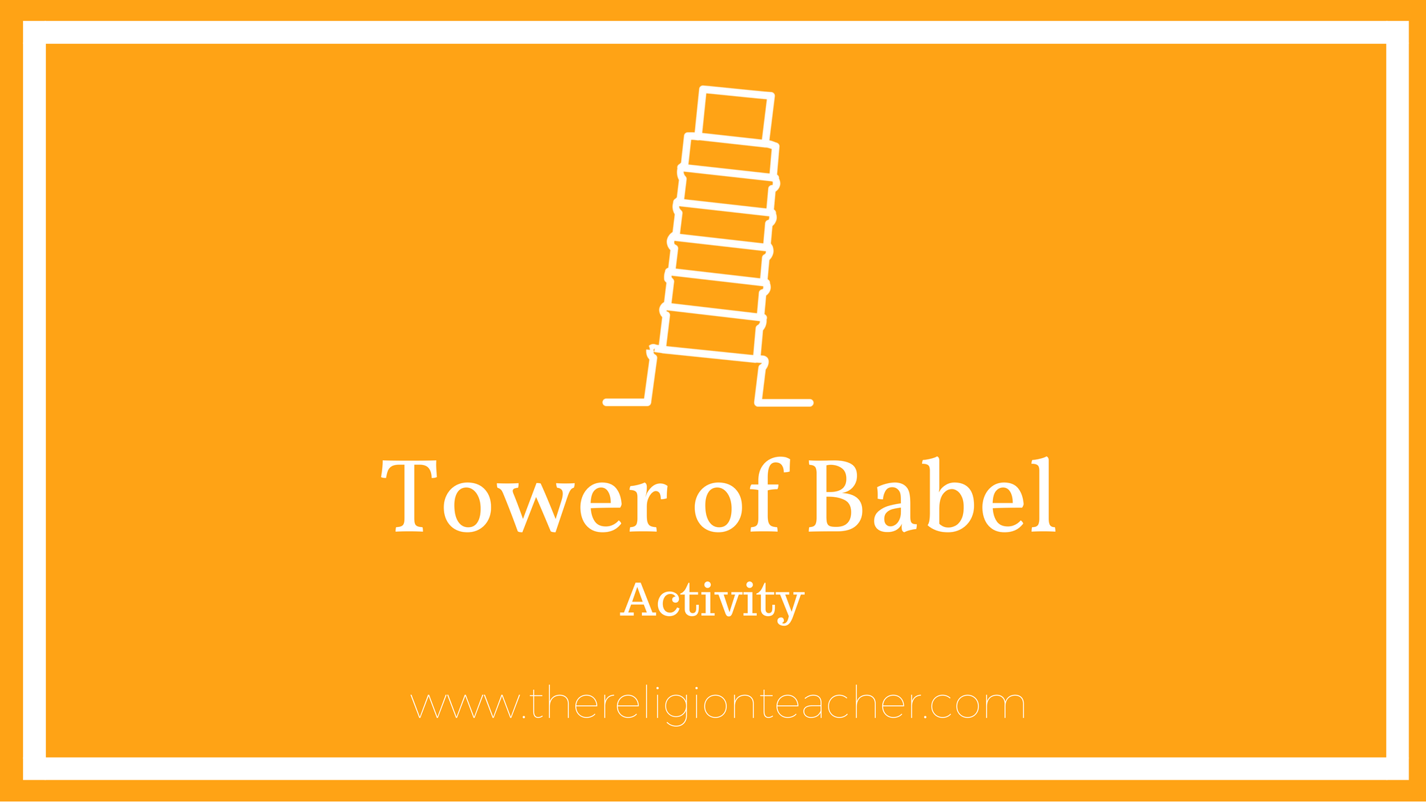 Tower Of Babel Activity