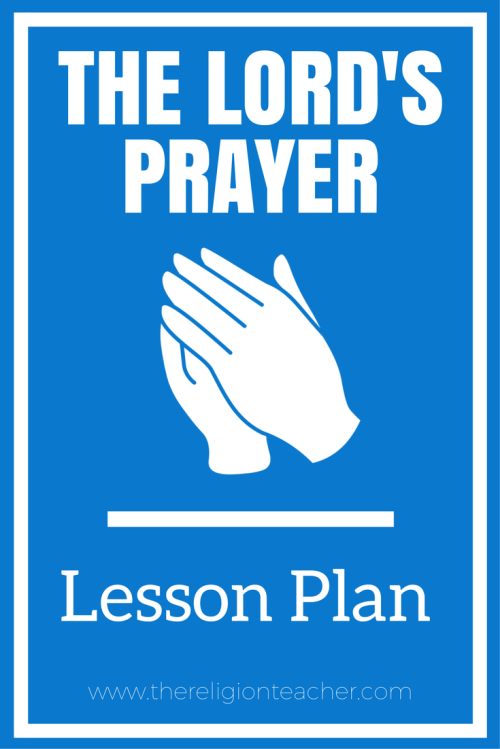 small resolution of The Lord's Prayer Lesson Plan   The Religion Teacher   Catholic Religious  Education