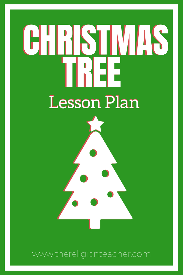 hight resolution of Christmas Tree Lesson Plan   The Religion Teacher   Catholic Religious  Education