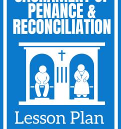 Sacrament of Penance and Reconciliation Lesson Plan   The Religion Teacher    Catholic Religious Education [ 1102 x 735 Pixel ]