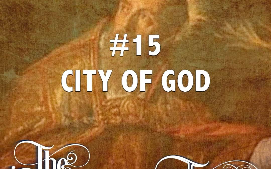#15 – City Of God