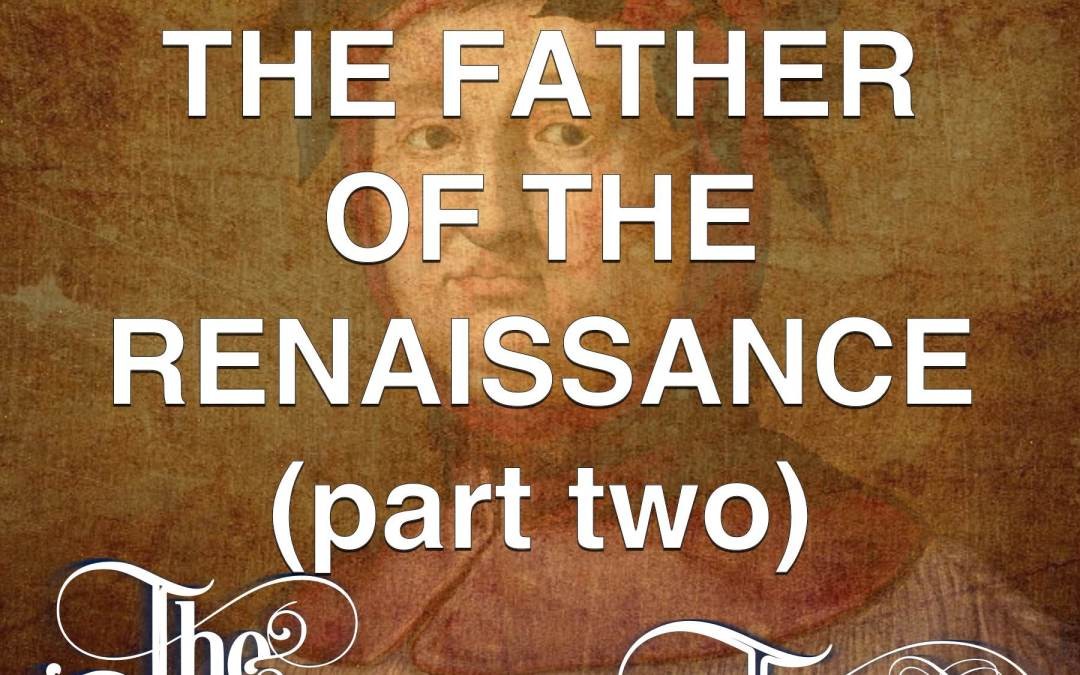 #23 – The Father Of The Renaissance (part two)