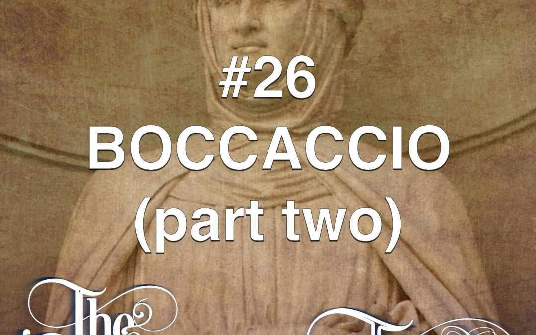 #26 – Boccaccio Part Two