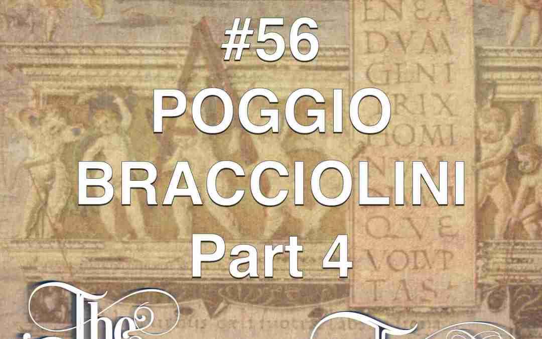 #56 Poggio Bracciolini Part 4