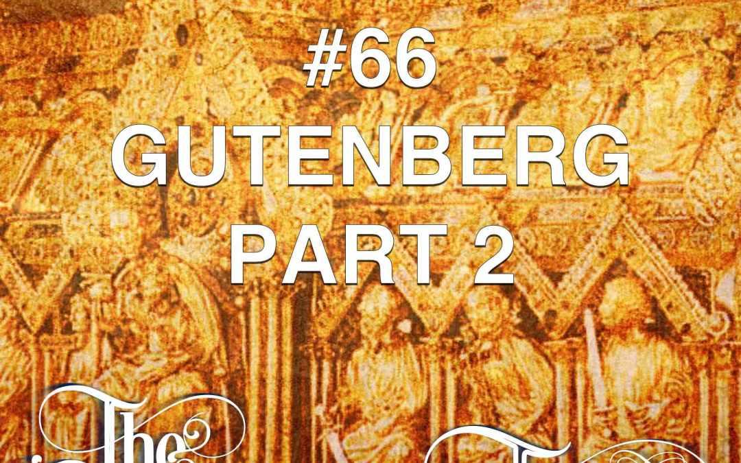 #66 – Gutenberg Part 2