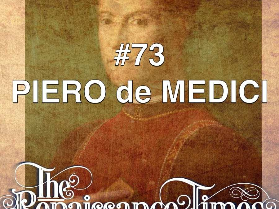 The life of Piero de Medici