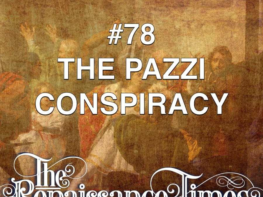 #78 – The Pazzi Conspiracy
