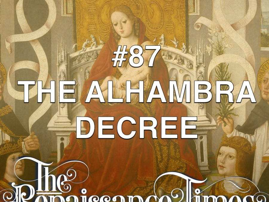 #87 – The Alhambra Decree