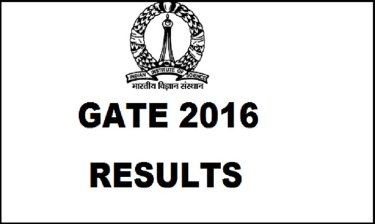 GATE 2016 Result: Check Exam Results gate.iisc.ernet.in