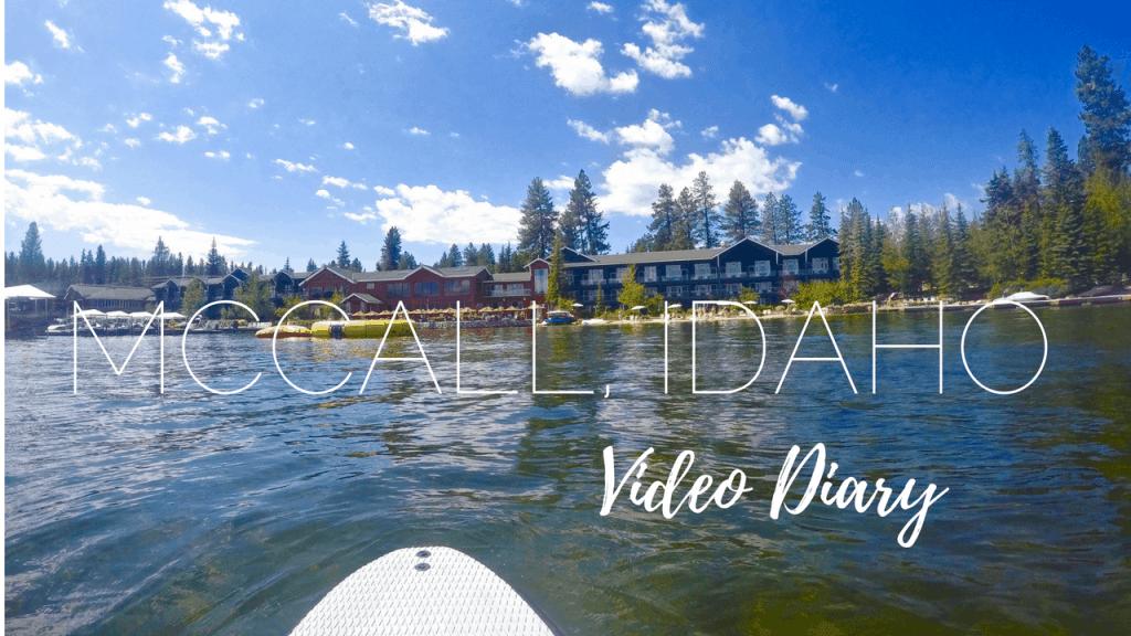 VIDEO DIARY: MCCALL, IDAHO