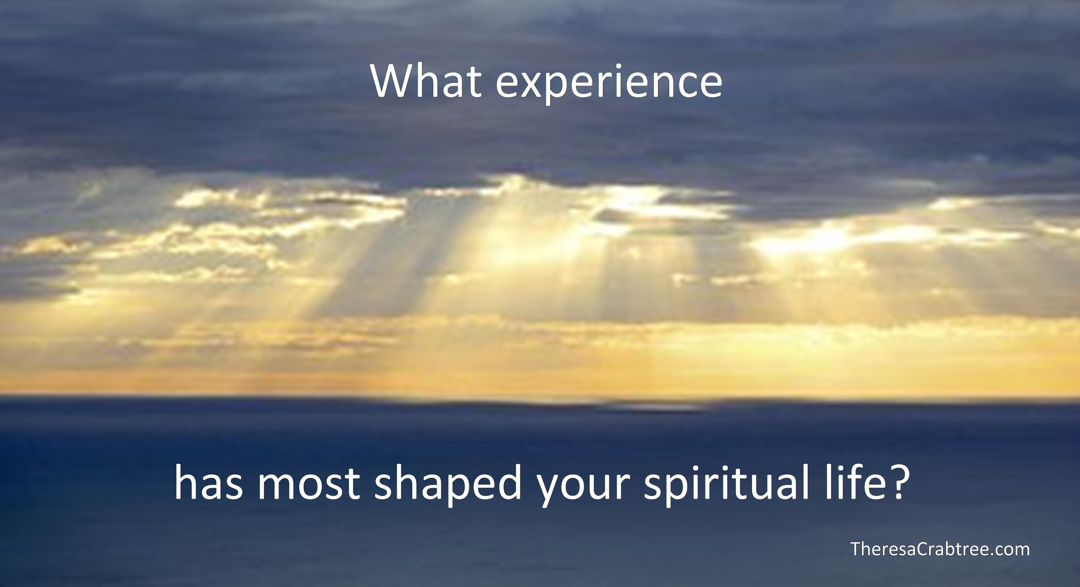 What experience has most shaped your life?
