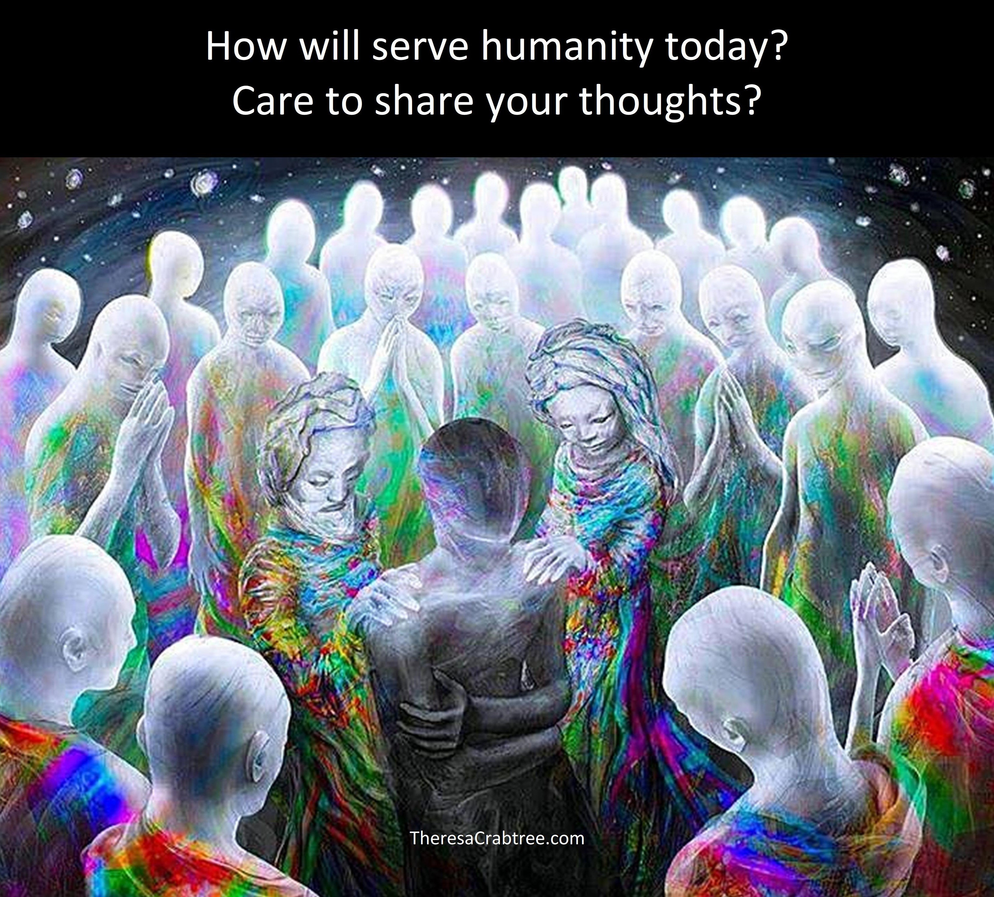 How will you serve humanity today?