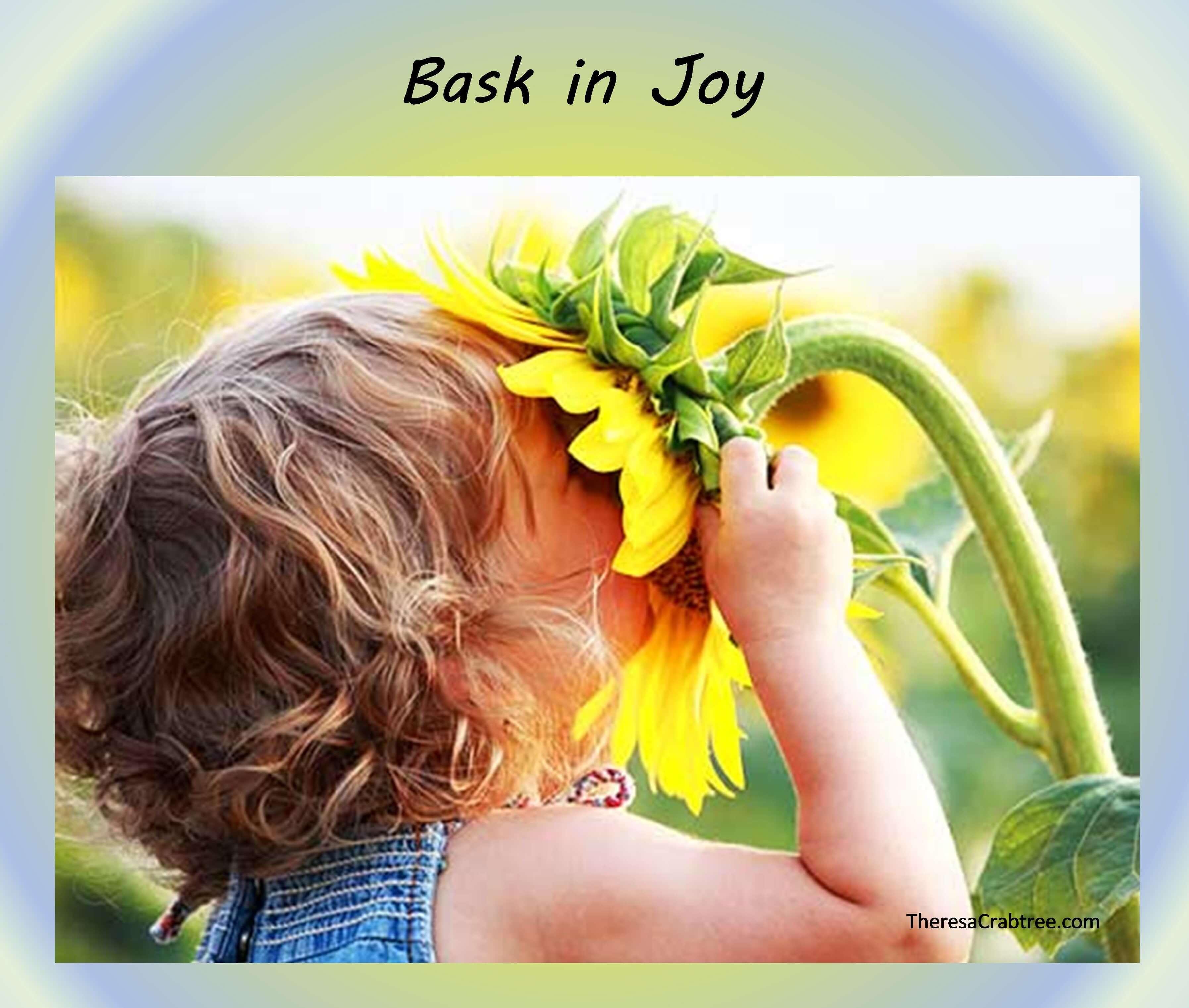 Bask in Joy!