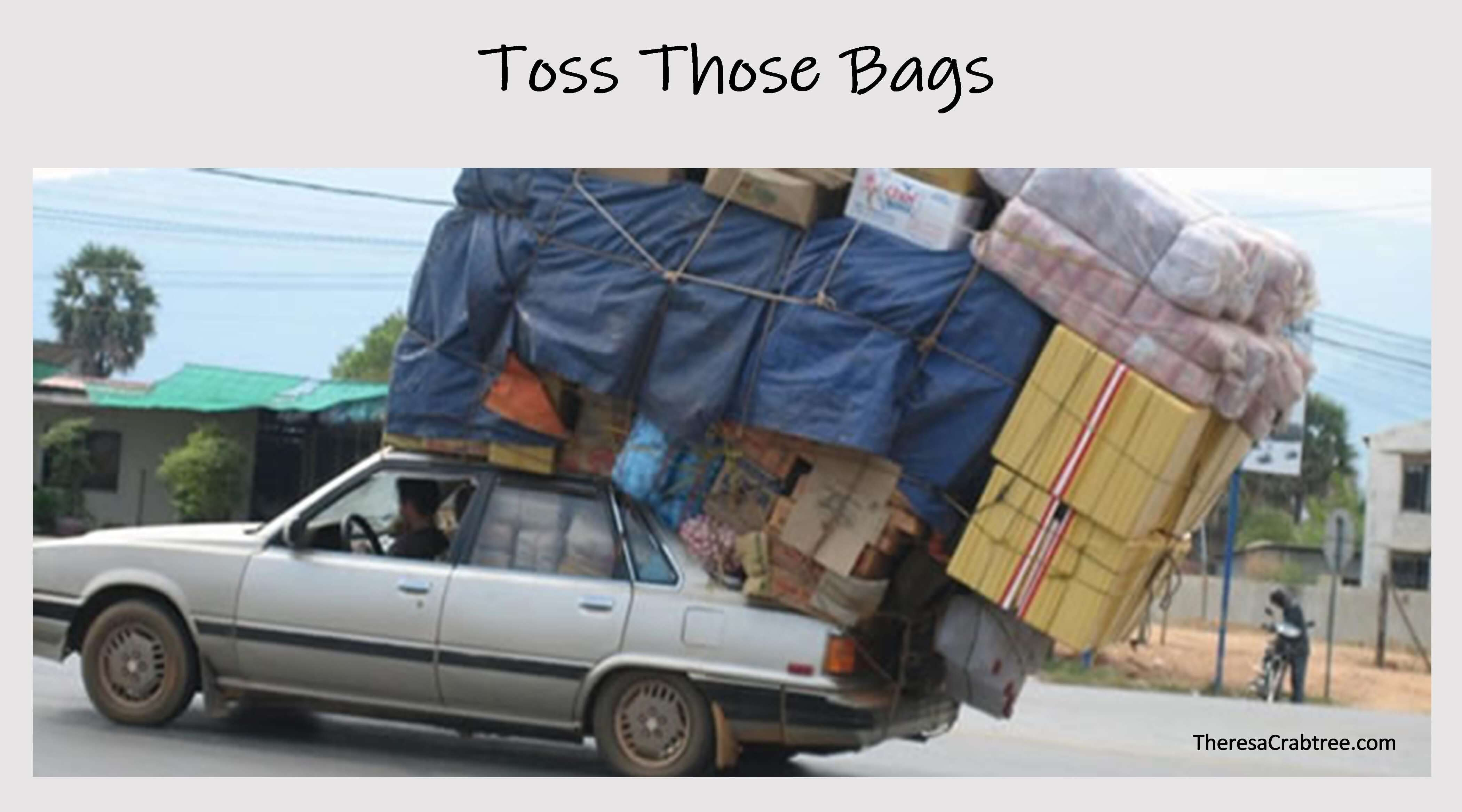 Toss Those Bags!