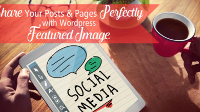 Share Your Posts & Pages Perfectly with WordPress Featured Image