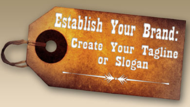 Establish Your Brand: Create Your Tag Line or Slogan – The Branding Pen Article 6.2