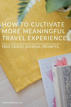 Want to get more out of your trip than just sightseeing? Cultivate more meaningful travel experiences with intentional travel journaling.