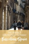 Girlfriends getaway: 10 fun things to do in Barcelona