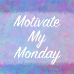 Motivate My Monday 11/13/17