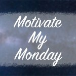 Motivate My Monday 11/6/17