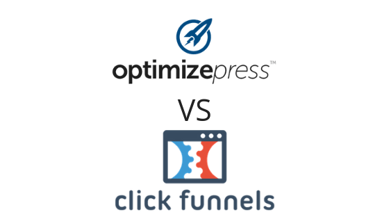OptimizePress versus ClickFunnels. What to choose to build your landing page.