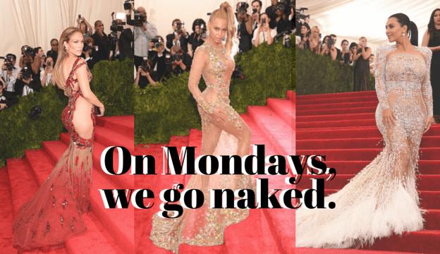 On Mondays, we go naked. Met Gala: Skin is in?