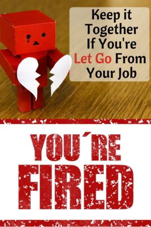 Keep it together if you're let go from your job. The Rising Damsel