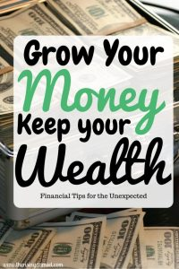 Grow Your Money. Keep Your Wealth. Financial Tips for the Unexpected. The Rising Damsel #savings #money #retirement #planning #family