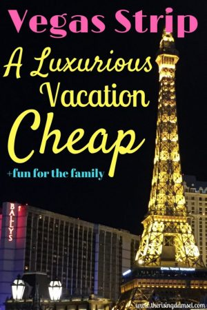 How to Have a Luxurious Family Vacation on the Vegas Strip. The Rising Damsel