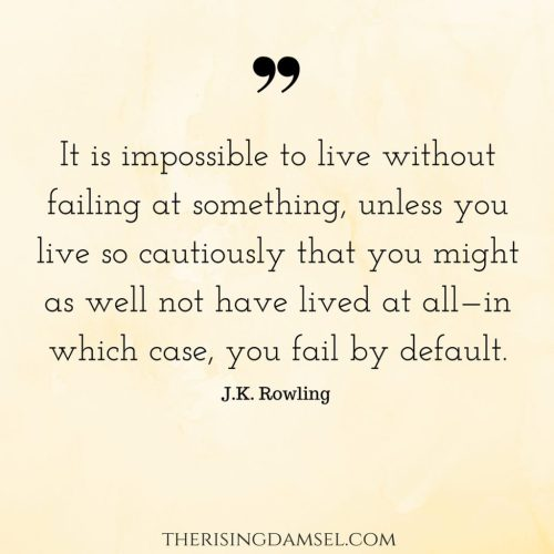 Do not worry about failure. It's Invevitable. J.K. Rowling Quotes #jkrowling #life #dedication #motivation #success #girlboss #quotes