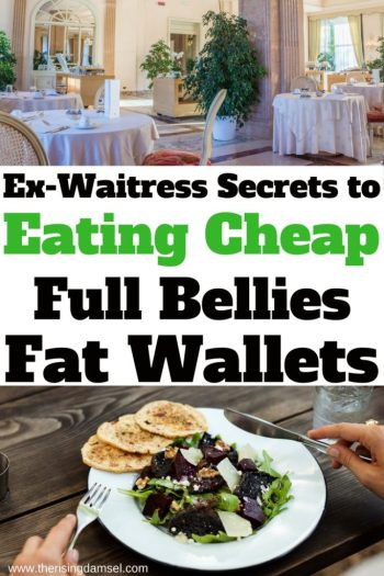 Ex-Waitress Secrets to Eating Cheap. Full bellies, Fat Wallets. The Rising Damsel