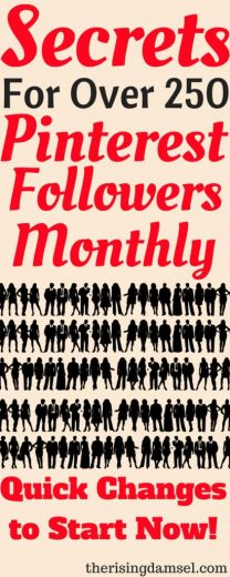 How I get tons of followers and keep growing. Secrets for over 250 Pinterest Followers Monthly. The Rising Damsel #pinteresthelp #socialmedia #pinterest #earn #makemoney #socialmediahelp