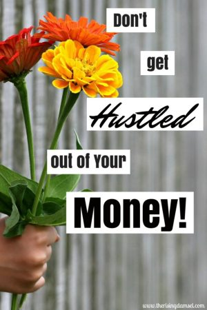 Don't Get Hustled Out Of Your Money. How to say no to your friends new side hustle and what to do instead. The Rising Damsel