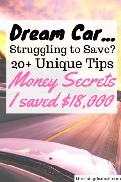 Dream Car! Struggling to save? Use my 20+ Unique tips to score your dream car. The Rising Damsel #savingtips #guide #money #finances #earn #makemoney #tipstosave