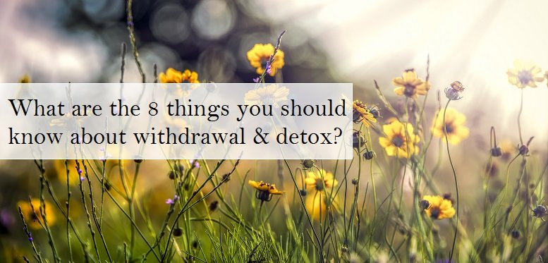 8 Things About Drug Withdrawal and Detox