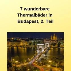 7 wunderbare Thermalbäder in Budapest, 2. Teil