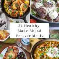32 Healthy Freezer Meals